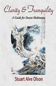 Clarity  U0026 Tranquility  A Guide For Daoist Meditation