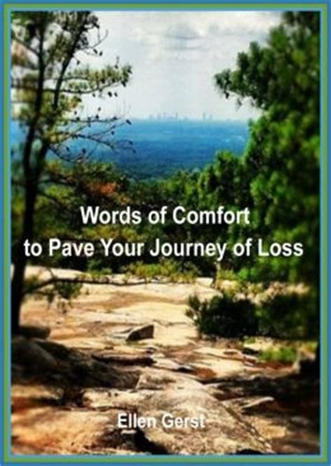 words of comfort for loss words of comfort to pave your journey of loss by