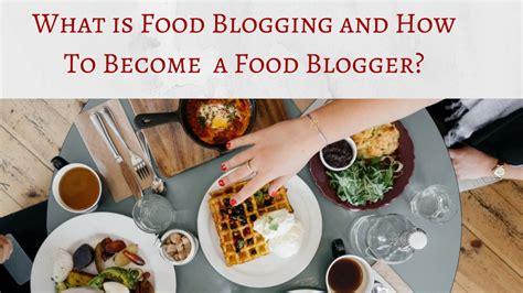 food blogging      food blogger