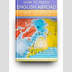How To Teach English Abroad 35 Secrets You Should Know