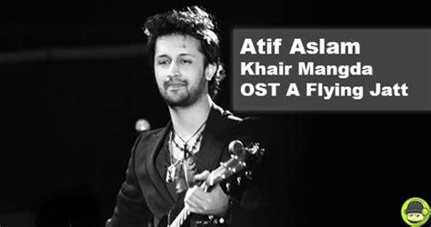 Khair Mangda Ost A Flying Jatt (listen