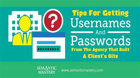 Tips For Getting Usernames And Passwords From The Agency