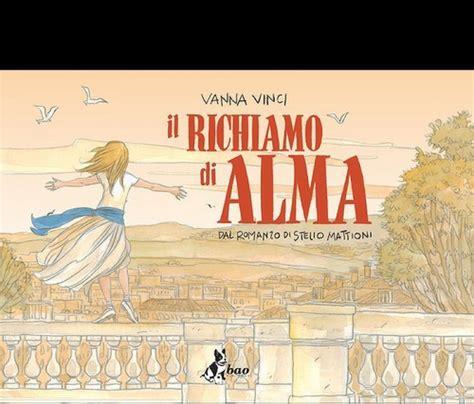 Libreria Delfini Modena by Vanna Vinci Presenta Il Richiamo Di Alma Bao Publishing