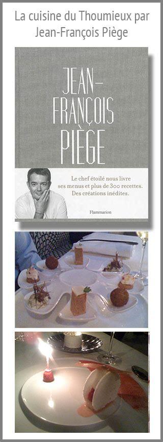 Livre Cuisine Fran Jean François Piège Livre Sa Cuisine Restaurant