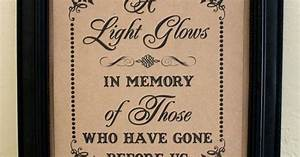 A nice quote for a memorial table. Add votive candles and ...