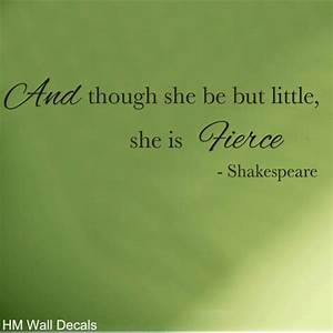 And Though She Be But Little, She is Fierce Wall Quote Art