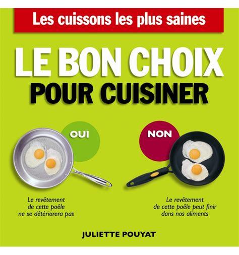 pour cuisiner livres le bon choix pour cuisiner juliette pouyat