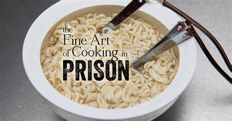 fine art  cooking  prison ingenious jailhouse