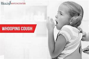 What is Whooping Cough? | Health Watch Center
