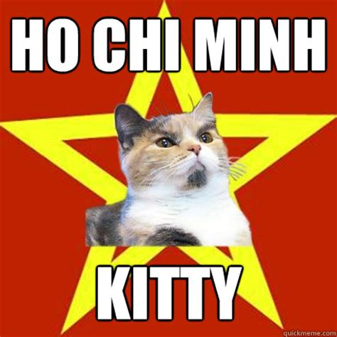 Ho Memes - ho chi minh kitty cat meme cat planet cat planet