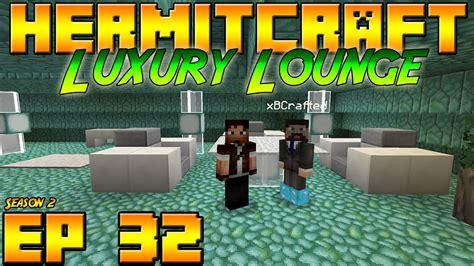 Minecraft Hermitcraft Vanilla  S2e32  Luxury Lounge For