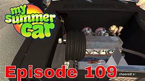 My Summer Car - Second Summer - Episode 109