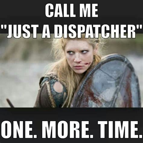 Dispatcher Memes - 383 best dispatching what i do images on pinterest law enforcement leo and office humor