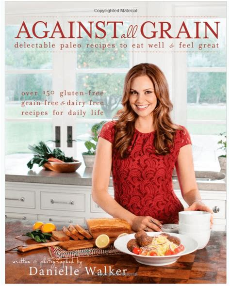 cookbooks gluten grain cookbook against paleo recipes delectable eat feel well kitchen must