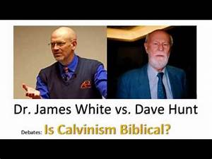 Is Calvinism Biblical? - Dr. James White vs. David Hunt ...