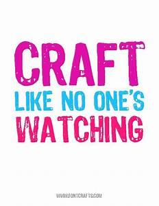 Craft Like No One's Watching #motivation | Crafty ...