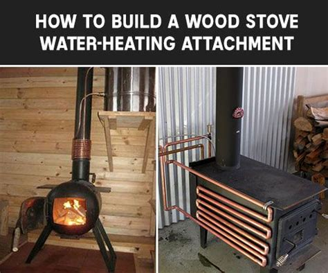 build  wood stove water heating attachment pooh