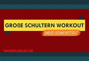 Kalorienbedarf Genau Berechnen Bodybuilding : das 30 minuten gro e schultern workout von david schachterle ~ Themetempest.com Abrechnung