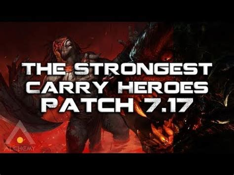 dota   strongest carry heroes  patch  pro