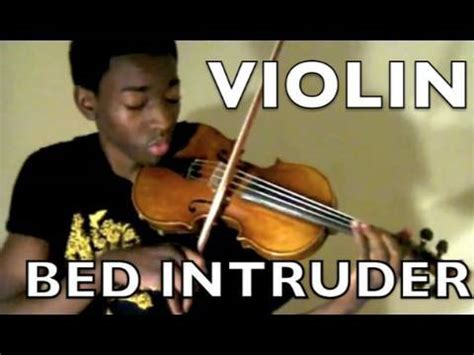 Bed Intruder Text by Eric Stanley Bed Intruder Song Violin Beatbox