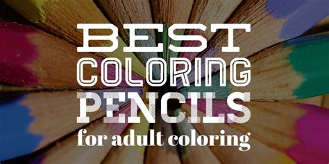 best coloring pencils best coloring pencils for coloring books