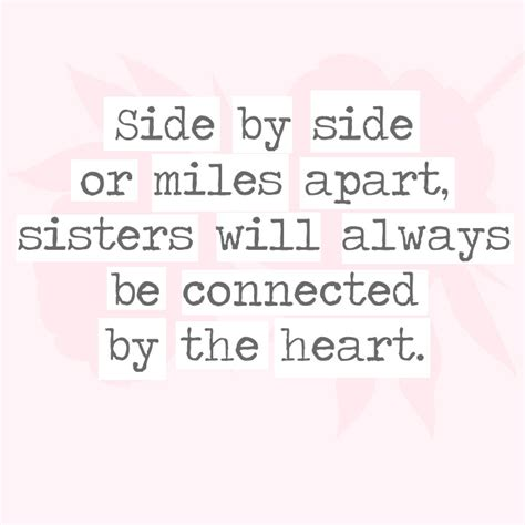 Side By Side Or Miles Apart, Sisters Will Always Be. Funny Quotes Voting. Quotes About Strength In Hard Times God. Life Quotes Struggle. Disney Quotes If You Can Dream It. Happy Valentines Quotes For Friends. Inspirational Quotes Generator. Song Quotes Katy Perry. Crush Long Quotes