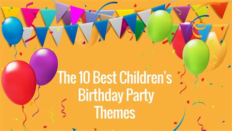 10 most creative birthday party themes for the 10 best preschool birthday party themes early