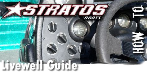 Skeeter Bass Boat Livewell Operation by Stratos Boats Livewell Guide How To Bass Boats