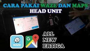 Review Cara Pakai Waze Dan Maps Di Head Unit All New