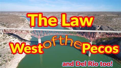 full time rv living law west   pecos del rio tx