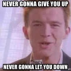 Never Gonna Give You Up Meme - rick roll link meme generator