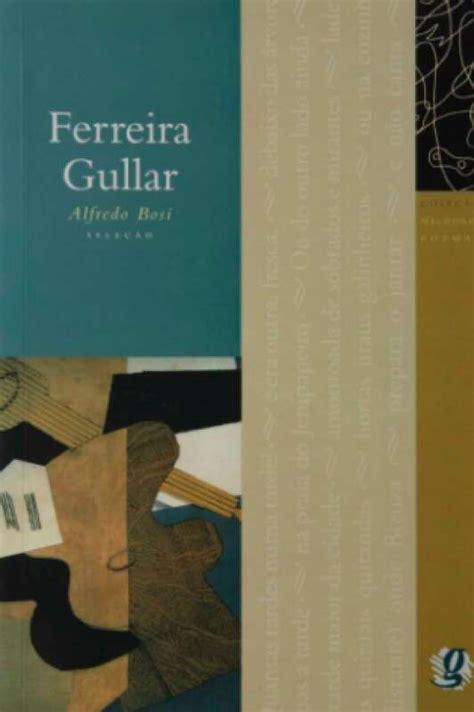 Livro: Ferreira Gullar - Coleção Melhores Poemas - Alfredo ...