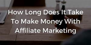 How Long Does It Take To Make Your First Money In