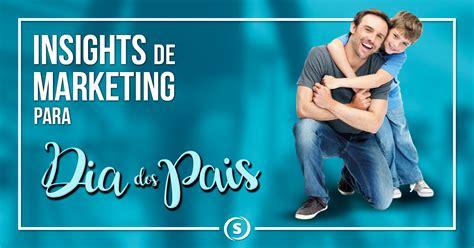Insights De Marketing Para O Dia Dos Pais-marketing