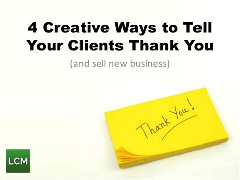 unique ways to use 4 creative ways to tell your clients thank you 4