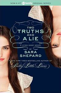 Two Truths And A Lie The Lying Game Series 3 By Sara