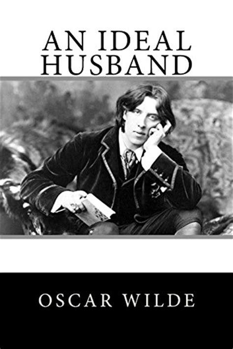 An Ideal Husband Analysis Essay by Mini Store Gradesaver