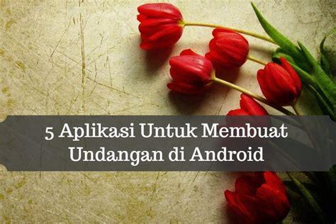 aplikasi  membuat undangan  android  terbaik