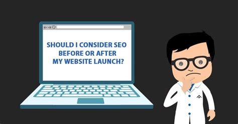 seo my website should i consider seo before or after my website launch