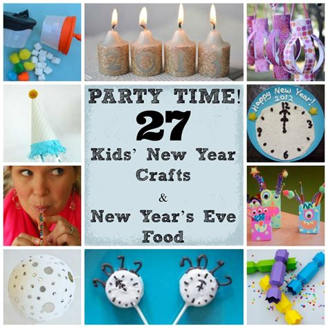 Party Time! 27 Kids' New Year Crafts And New Year's Eve
