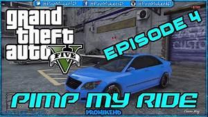 Gta V Pimp My Ride Episode 4 U002639karin Asteropeu002639 W
