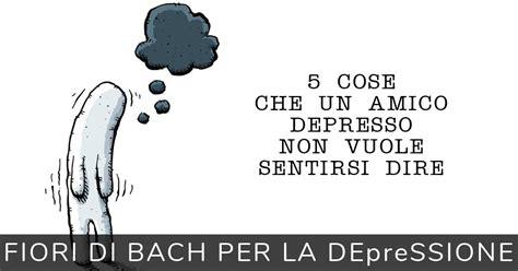 test per la depressione fiori di bach per la depressione facciamo chiarezza sui