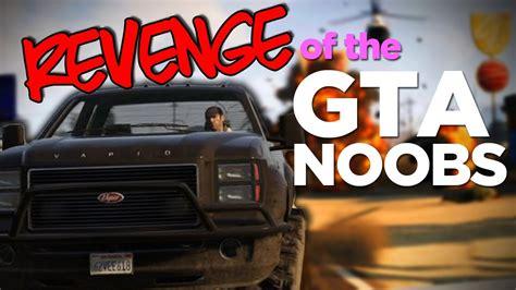 gta  noobs revenge   noobs youtube