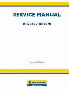 New Holland Br7060  Br7070 87756491 Repair Service Manual