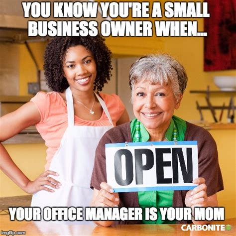Small Business Meme - you know you re a small business owner when