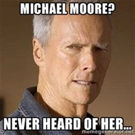 Michael Moore Memes - michael moore she memes pinterest michael moore messages and very well