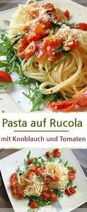 Gefrorene Garnelen Zubereiten : leckere pasta auf rucola mit tomaten und knoblauch rezepte essensrezepte und rezepte abendessen ~ Watch28wear.com Haus und Dekorationen