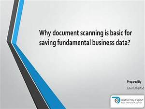 why document scanning is basic for saving fundamental With document scanning data entry