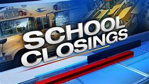 School closings, delays due to severe weather