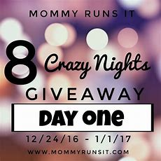8 Crazy Nights Of Giveaways Day One  Mommy Runs It